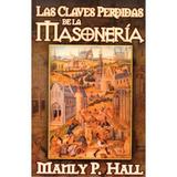 Claves Perdidas De La Masoneria, Las; Manly P.hall