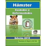 Hamster Cuidados Y Enfermedades Libro E-book