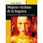 Mujeres Victimas De La Hoguera. La Herejia; Ann Envío Gratis