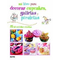 Mi Libro Para Decorar Cupcakes, Galletas Y Piru Envío Gratis
