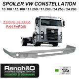 Spoiler Caminhão Vw Constellation Truck Toco Fibra P/4 Farol