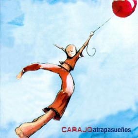 Carajo - Cd Atrapasueños 2004 (merch Oficial)