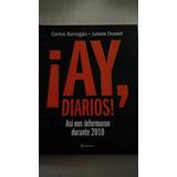 Ay Diarios, Asi Nos Informan Durante El 2010 Dusel