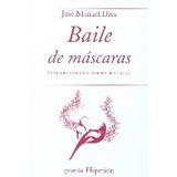 Baile De Máscaras: Xxviii Premio De Poesía Hiperión; José M