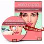 Dvd De Maquiagem Definitiva E Micropigmentação