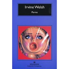 Porno - Irvine Welsh - T2: Trainspotting 2
