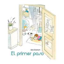 El Primer Paso (álbumes Ilustrados); Bob Graham Envío Gratis