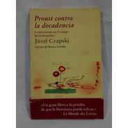 Proust Contra La Decadencia Griazowietz Jozef Czapski