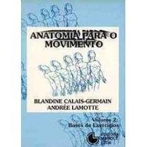 Anatomia Para O Movimento - Volume 2
