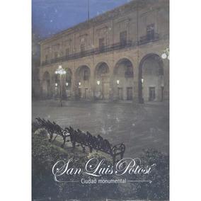 San Luis Potosí . Ciudad Monumental (contemporáneos)