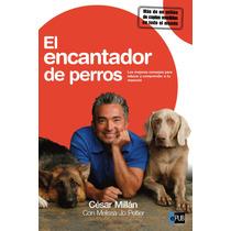 El Encantador De Perros - Cesar Millan - Libro