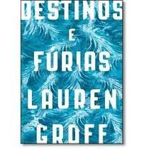 Destinos E Fúrias - Lauren Groff