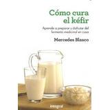 Como Cura El Kefir (manuales Integral); Mercede Envío Gratis