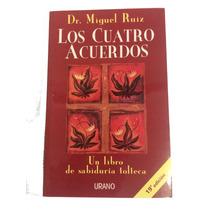 Los Cuatro Acuerdos. Un Libro De Sabiduría Tolteca