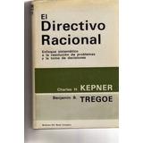 El Directivo Racional. Charles H. Kepner /benjamin Tregoe Z7