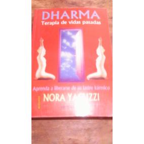 Dharma Terapia De Vidas Pasadas , Aprenda A Liberarse De