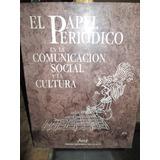 El Papel Periódico En La Comunicación Social Y La Cultura.