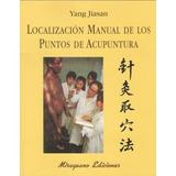 Localización Manual De Los Puntos De Acupuntura; Yang Jiasa