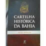 Cartilha Histórica Da Bahia Silvio Batalha