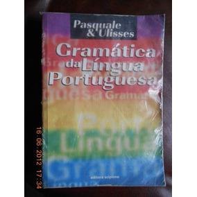 Gramática Da Língua Portuguesa Pasquale E Ulisses