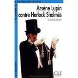 Arsène Lupin Contre Herlock Sholmès (lectures Clé En França