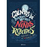 Cuentos De Buenas Noches Para Niñas Rebeldes - Nuevo