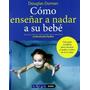 Como Enseñara A Nadar A Tu Bebe (tu Hijo Y Tú); Envío Gratis