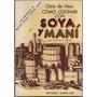 Cómo Cocinar Con Soya Y Maní, Clara De Hess Com. Vegetariana