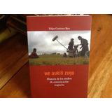 Historia Medios Comunicación Mapuches Felipe Gutiérrez