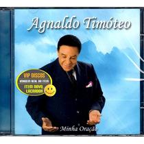 Cd Agnaldo Timóteo Minha Oração - Novo Lacrado Raro