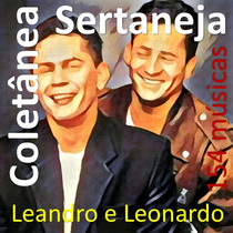 Coletânea Sertaneja Leandro & Leonardo - 154 Músicas