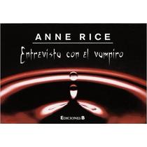 Entrevista Con El Vampiro, Anne Rice. (librinos).