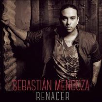 Cd Sebastian Mendoza Renacer Open Music