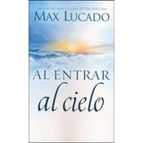 Al Entrar Al Cielo - Max Lucado