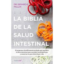 La Biblia De La Salud Intestinal Dr Gerard E Mullin