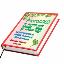 Libro Hcg Diet 5 00 Cal. Protocolo Recetario Bajo En Caloria