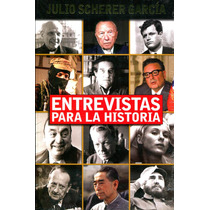 Entrevistas Para La Historia- Julio Scherer Garcia / Proceso