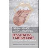 Resistencias Y Mediaciones , Libro