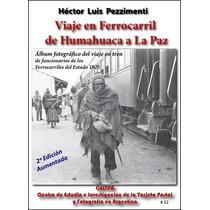 Viaje Ferrocarril Humahuaca Jujuy La Paz 1925 Pezzimenti