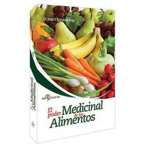 El Poder Medicinal De Los Alimentos