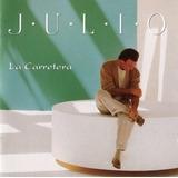 Cd / Julio Iglesias (1995) La Carretera (importado)