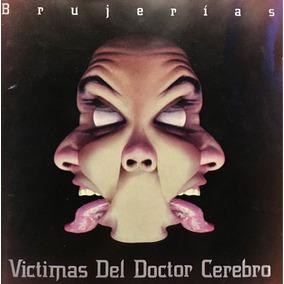 Cd Victimas Del Doctor Cerebro Brujerias