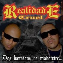 Cd Realidade Cruel Dos Barracos De Maderite Duplo