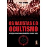Livro Os Nazistas E O Ocultismo As Forças Negras ....