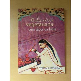 Culinaria Vegetariana Com Sabor Da Índia - Symala Devi Dasi