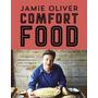 Comfort Food. 100 Recetas Impresindibles - Jamie Oliver