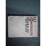 Ley 20.744 De Contrato De Trabajo - Edición De Zavalía 1974