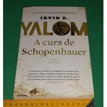 A Cura De Schopenhauer - Irvin Yalom - Livro Novo