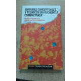 Enfoques Conceptuales Y Técnicos En Psicología Comunitaria