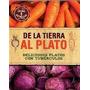 De La Tierra Al Plato. Tubérculos. Cocina. Receta. Love Food